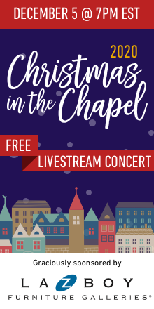 Christmas in the Chapel 2020, free livestream concert, December 5, 2020 at 7pm EST, sponsored by Lazboy Furniture Galleries
