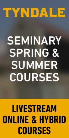 Tyndale Spring & Summer courses available in Livestream, online or hybrid formats